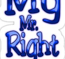 He's My Mr. Right (Arrow Left)  Sticker