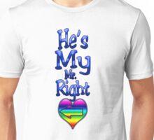 He's My Mr. Right (Arrow Left)  Unisex T-Shirt