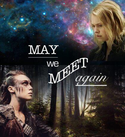 May We Meet Again - Clexa Sticker