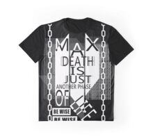 Death is Just another phase of life Graphic T-Shirt