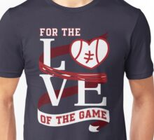 Love of the game Unisex T-Shirt