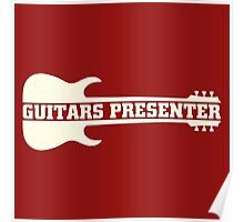 Guitars Presenter (ow) Poster