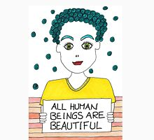 All Human Beings Are Beautiful Unisex T-Shirt