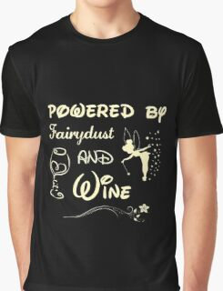 Powered by Fairydust and Wine Graphic T-Shirt