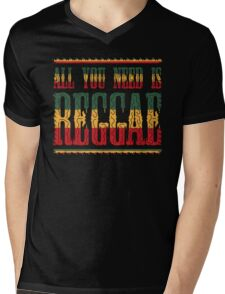All You Need Is Reggae Mens V-Neck T-Shirt