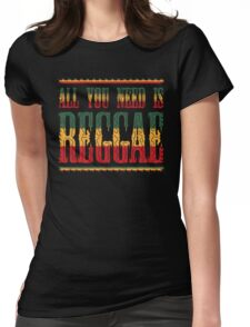 All You Need Is Reggae Womens Fitted T-Shirt