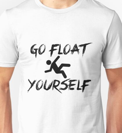 The 100 - Go float yourself mod.2  Unisex T-Shirt