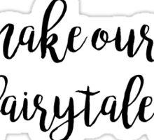 Gossip Girl - We Make Our Own Fairytales Sticker