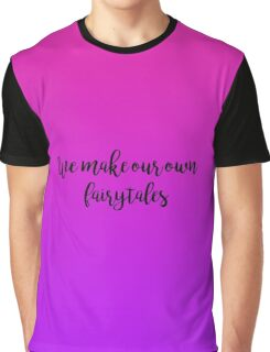 Gossip Girl - We Make Our Own Fairytales Graphic T-Shirt