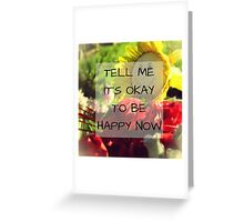 Tell Me It's Okay Greeting Card
