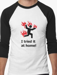 Don't try this at home! Men's Baseball ¾ T-Shirt