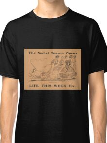 Artist Posters The social season opens life this week 10 cents 0542 Classic T-Shirt