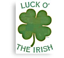 Luck 'O The Irish Canvas Print
