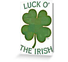 Luck 'O The Irish Greeting Card