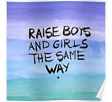 Raise boys and girls the same way Poster