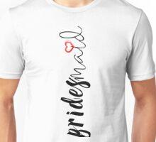 BridesMaid Modern Text Design Unisex T-Shirt