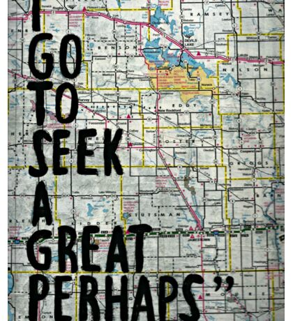 I Go to Seek a Great Perhaps ~ Quote  Sticker