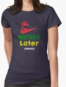 Just Do it Later Jamaica Womens Fitted T-Shirt