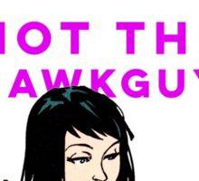 Not The Hawkguy Sticker