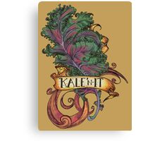 Kale 'N It Canvas Print