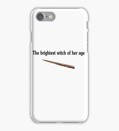 The brightest witch of her age (AKA Hermione Granger) iPhone Case/Skin