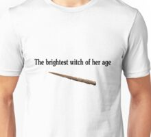 The brightest witch of her age (AKA Hermione Granger) Unisex T-Shirt