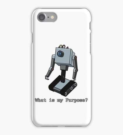 What is my Purpose? iPhone Case/Skin
