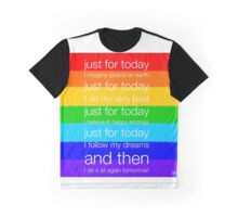 Just For Today... Graphic T-Shirt