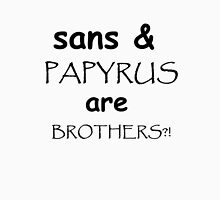 sans and papyrus are bros Unisex T-Shirt