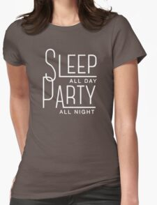 Sleep All Day and Party All Night Funny Womens Fitted T-Shirt