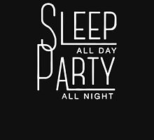Sleep All Day and Party All Night Funny Unisex T-Shirt