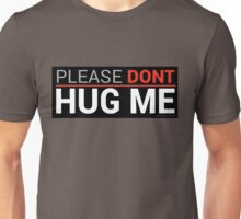 Please Dont Hug Me  Unisex T-Shirt