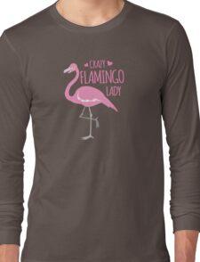 Crazy Flamingo lady Long Sleeve T-Shirt