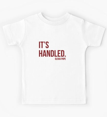 It's Handled - Olivia Pope Kids Tee