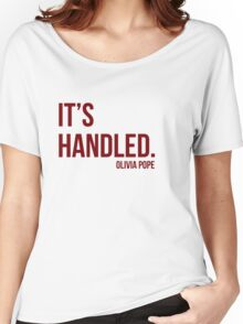 It's Handled - Olivia Pope Women's Relaxed Fit T-Shirt