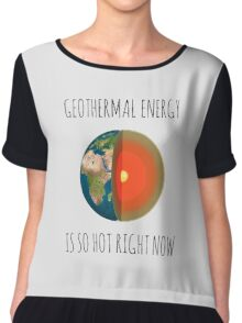 GEOTHERMAL ENERGY IS SO HOT RIGHT NOW Chiffon Top