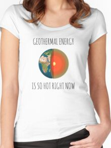 GEOTHERMAL ENERGY IS SO HOT RIGHT NOW Women's Fitted Scoop T-Shirt