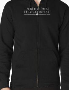 Trust me, I'm a photographer Zipped Hoodie