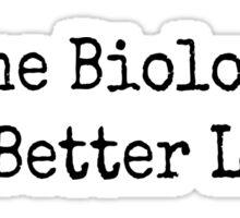 Marine Biologists Make Better Lovers Sticker