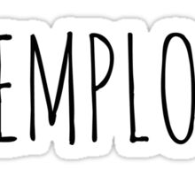 FUNEMPLOYED! Sticker