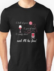 A ball of yarn, a glass of wine, a comly chair Unisex T-Shirt