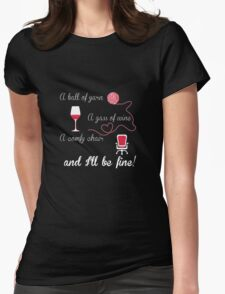 A ball of yarn, a glass of wine, a comly chair Womens Fitted T-Shirt