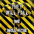 They Will Fall We Will Rise by GrimDork