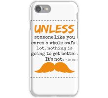 Unless some one like you - dr seuss iPhone Case/Skin