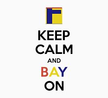 Keep Calm and BAY On! - for Old Bay Lovers T-Shirt