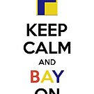 Keep Calm and BAY On! - for Old Bay Lovers by Melanie St. Clair