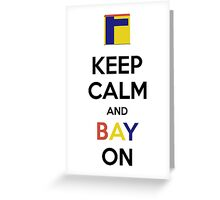 Keep Calm and BAY On! - for Old Bay Lovers Greeting Card