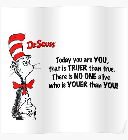 Dr Seuss Quotes Today You are You Poster