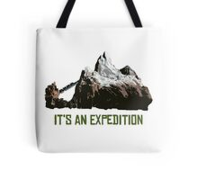 It's An Expedition Tote Bag