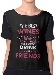Drink best wine with friend Chiffon Top